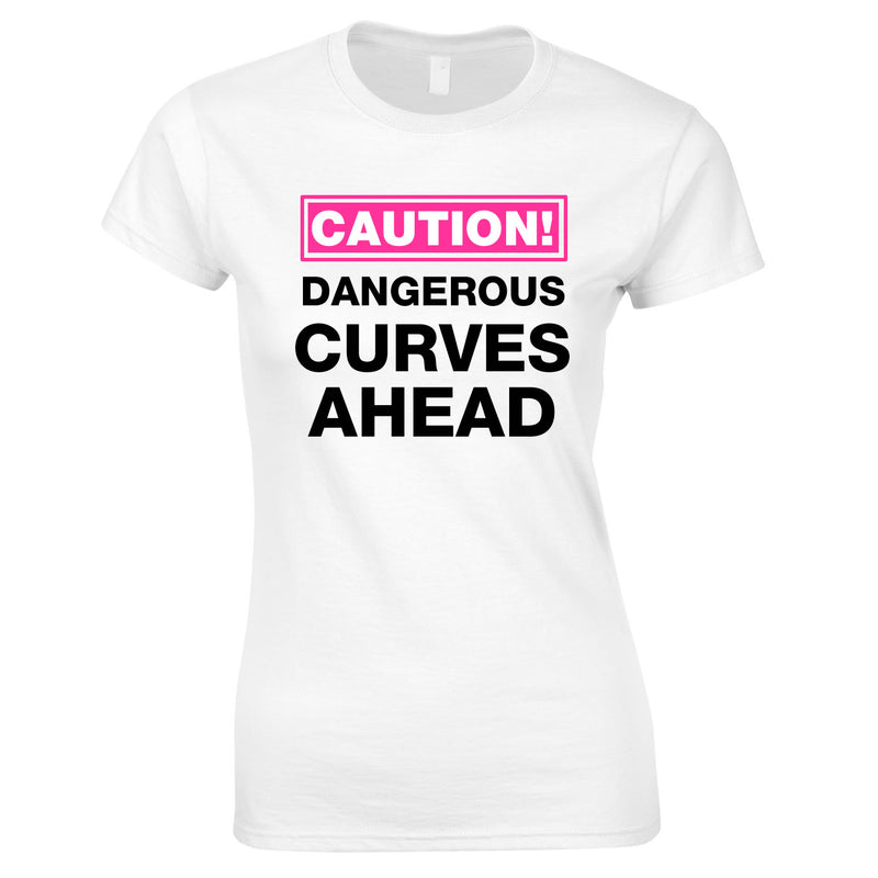 Caution Dangerous Curves Ahead Top In White