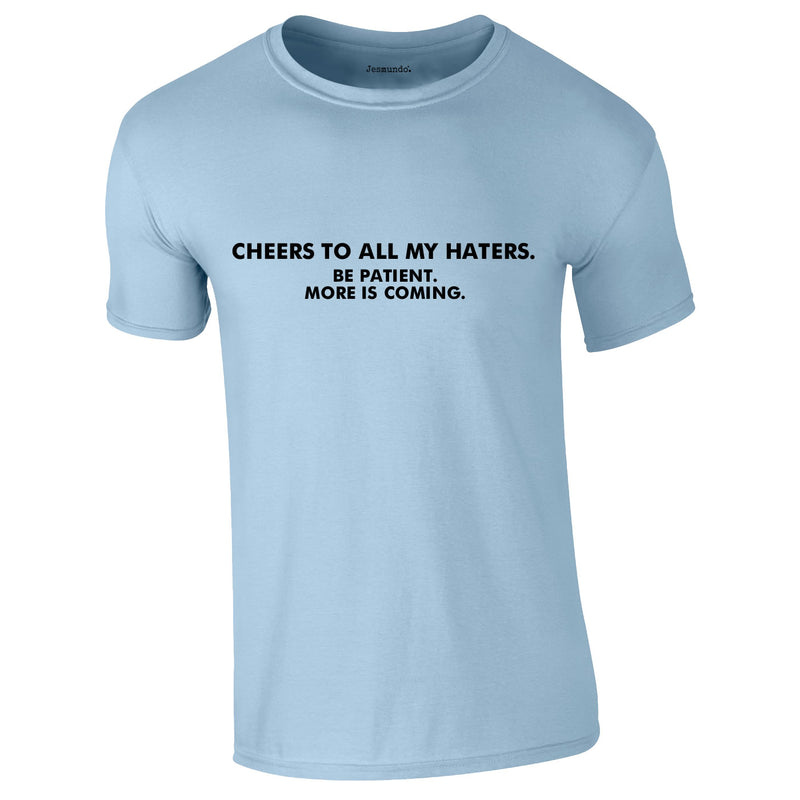 Cheers To All My Haters Tee In Sky