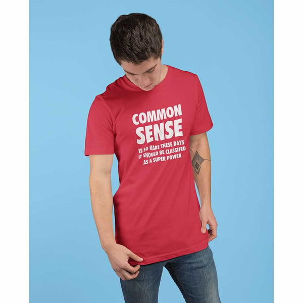 Common Sense Is So Rare These Days Tee