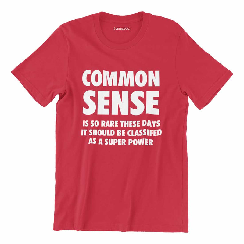 Common Sense Is So Rare These Days T Shirt