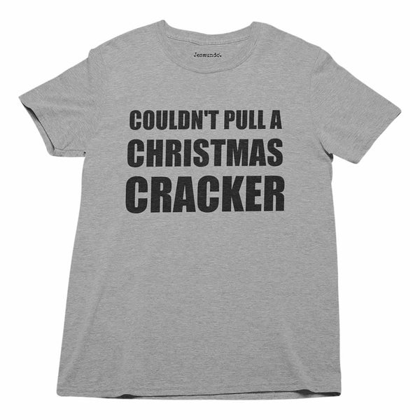 Couldn't Pull A Christmas Cracker Tee