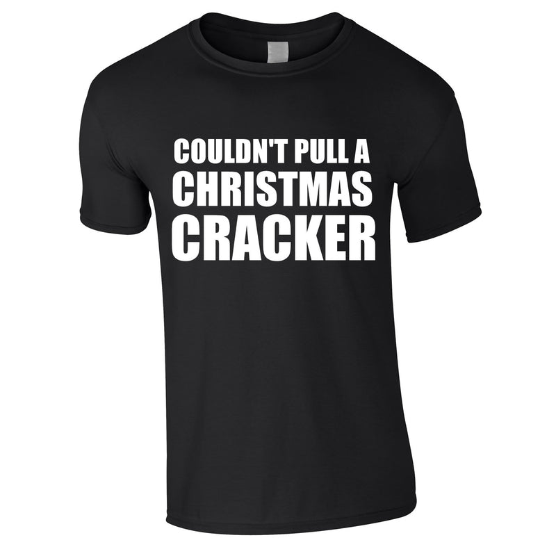 Couldn't Pull A Christmas Cracker Tee In Black