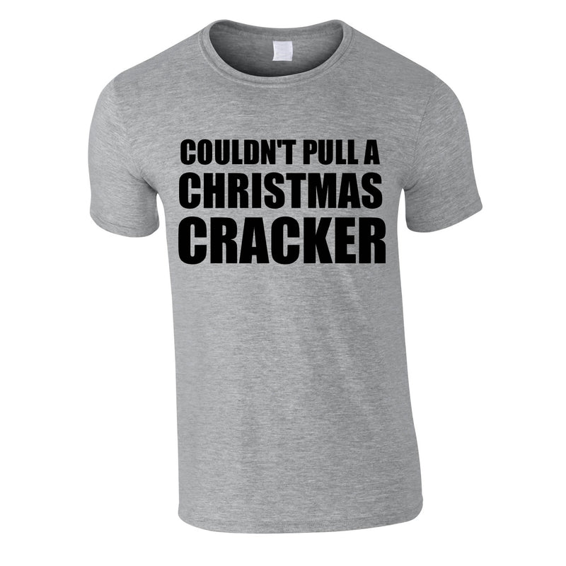 Couldn't Pull A Christmas Cracker Tee In Grey