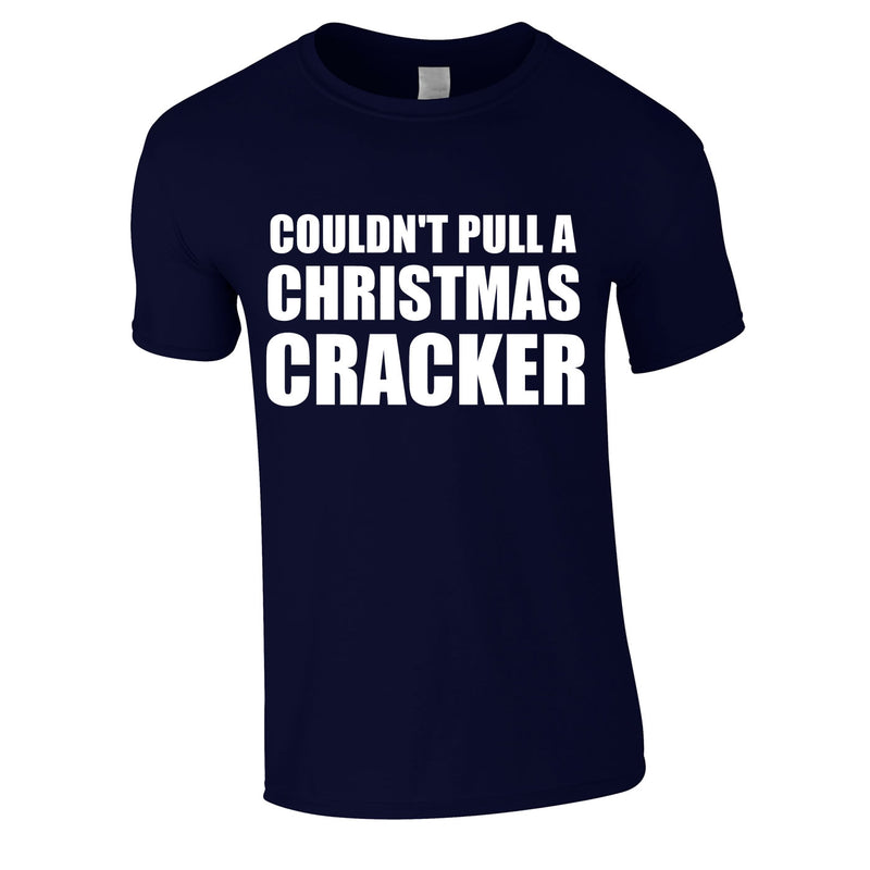 Couldn't Pull A Christmas Cracker Tee In Navy