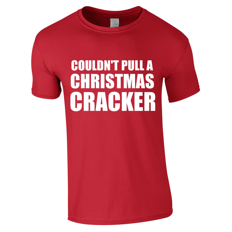 Couldn't Pull A Christmas Cracker Tee In Red