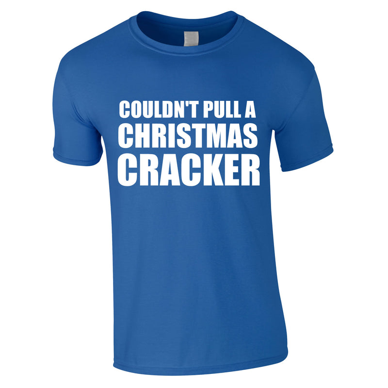 Couldn't Pull A Christmas Cracker Tee In Royal
