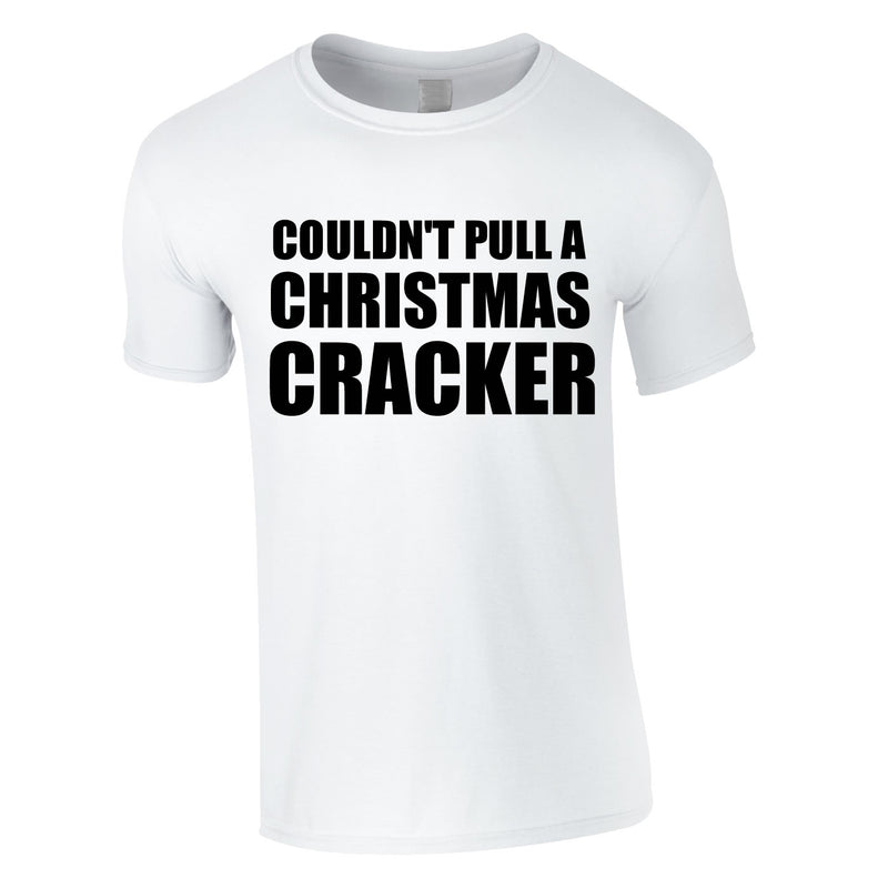 Couldn't Pull A Christmas Cracker Tee In White