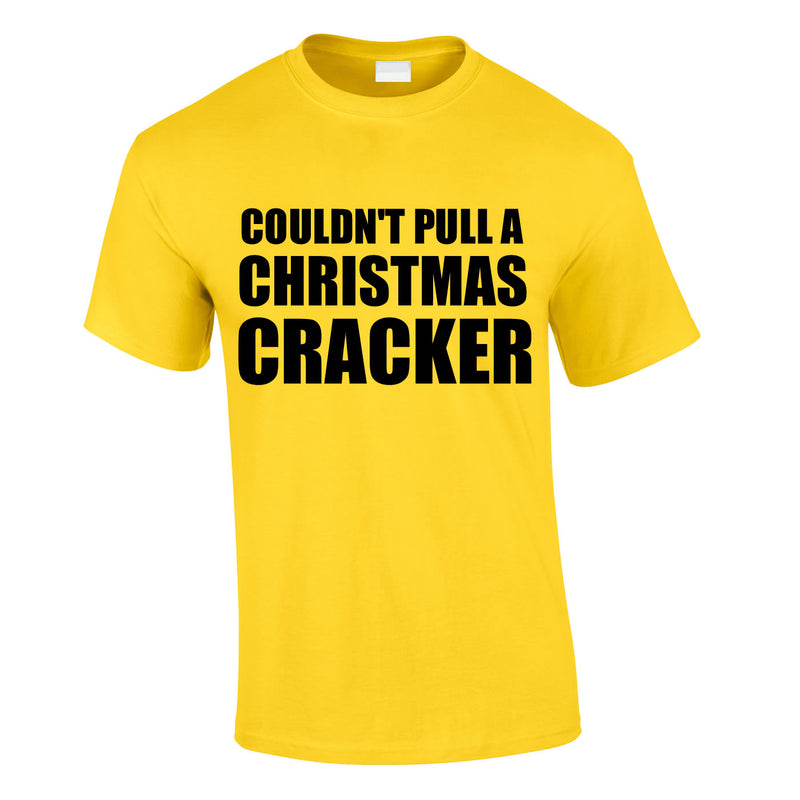 Couldn't Pull A Christmas Cracker Tee In Yellow