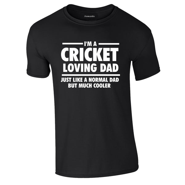 I'm A Cricket Loving Dad Tee In Black