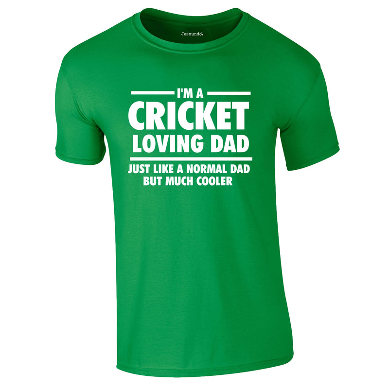 I'm A Cricket Loving Dad Tee In Green