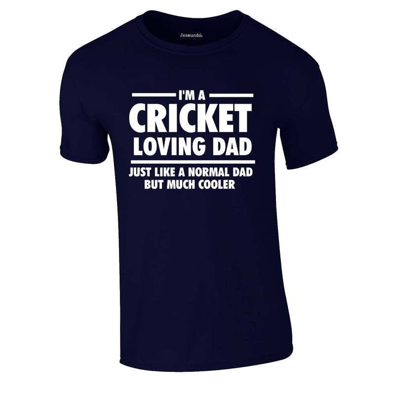 I'm A Cricket Loving Dad Tee In Navy