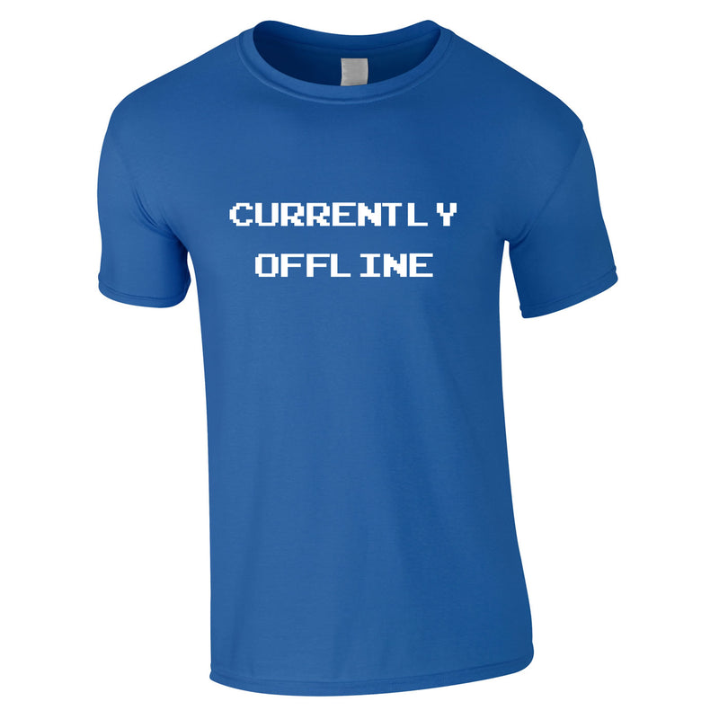 Currently Offline Tee In Royal