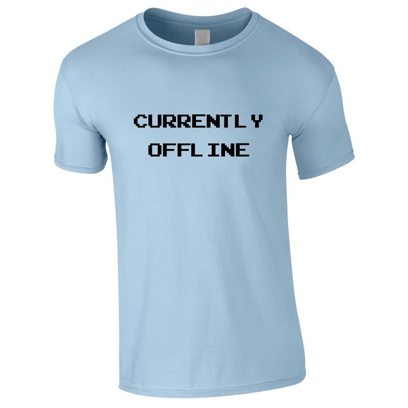 Currently Offline Tee In Sky