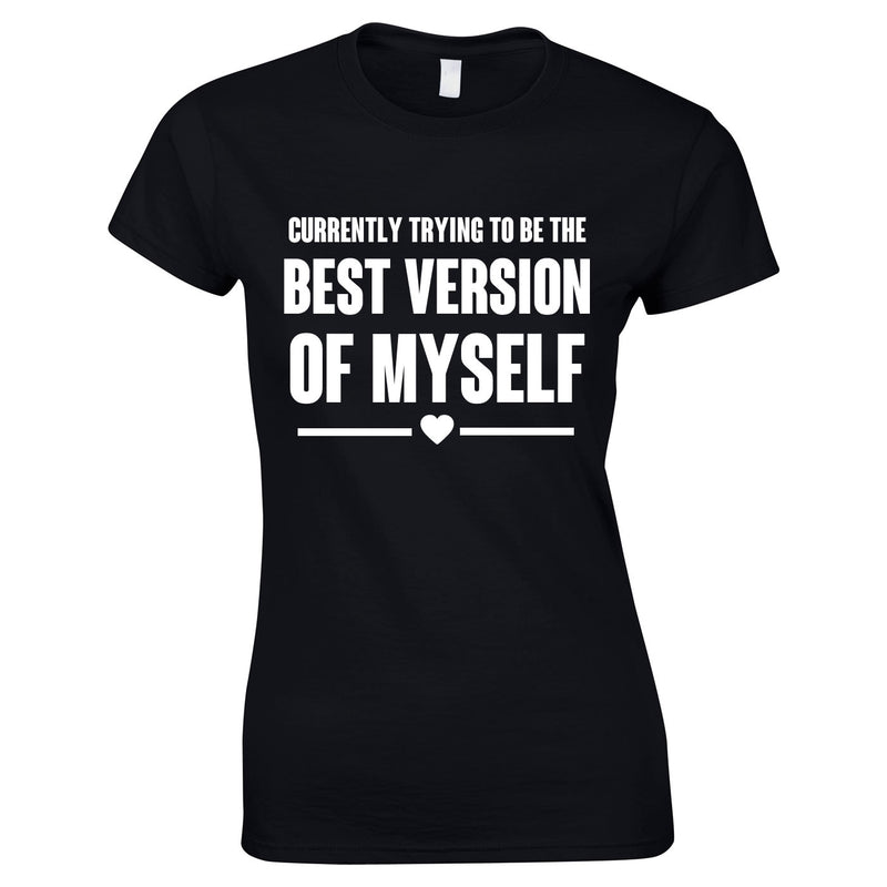 Trying To Be The Best Version Of Myself Tee In Black