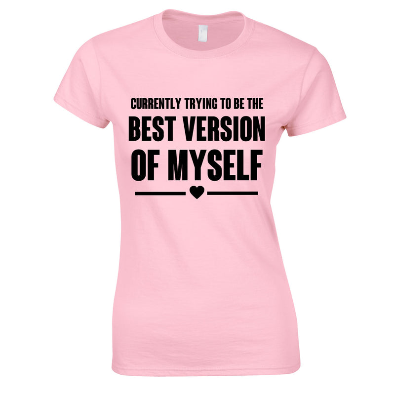 Trying To Be The Best Version Of Myself Tee In Pink