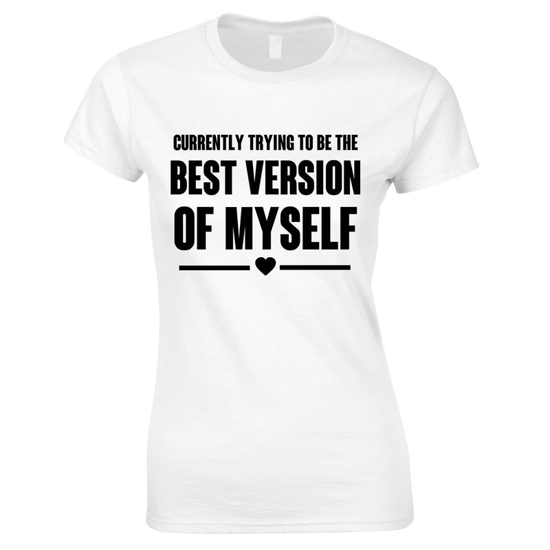 Trying To Be The Best Version Of Myself Tee In White