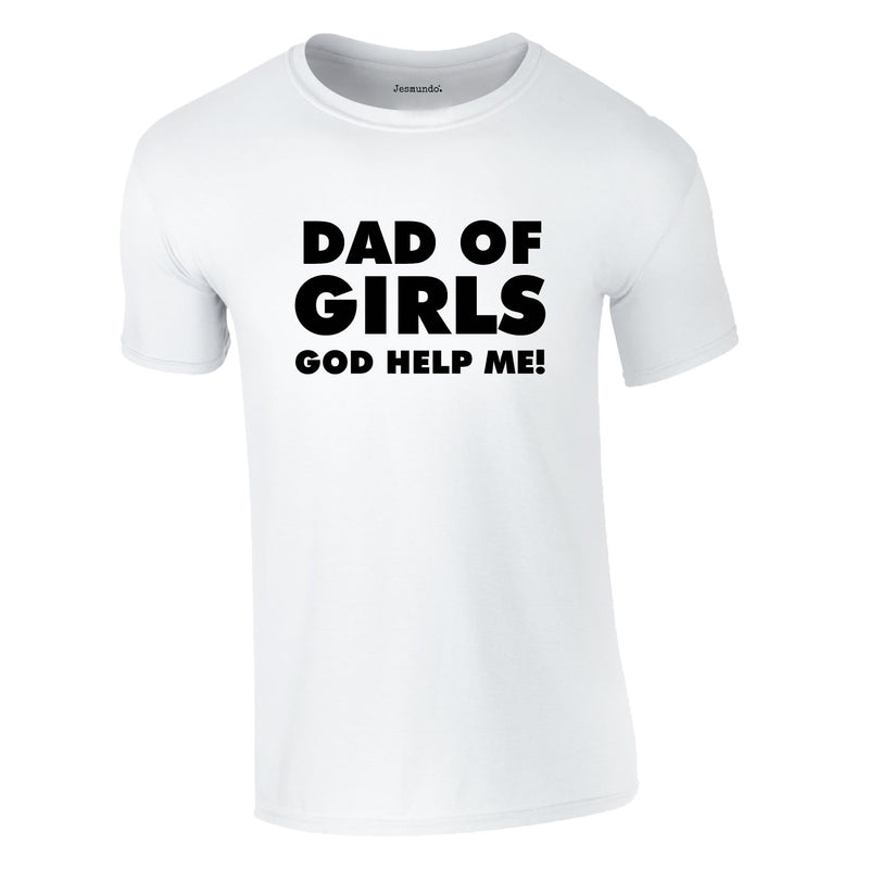 Dad Of Girls Tee In White
