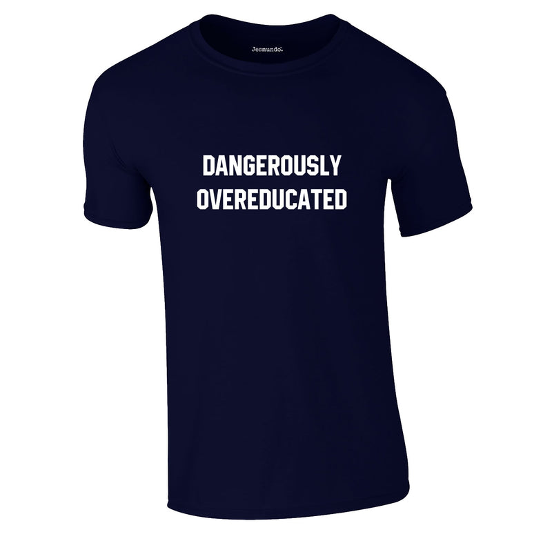 Dangerously Overeducated Tee In Navy