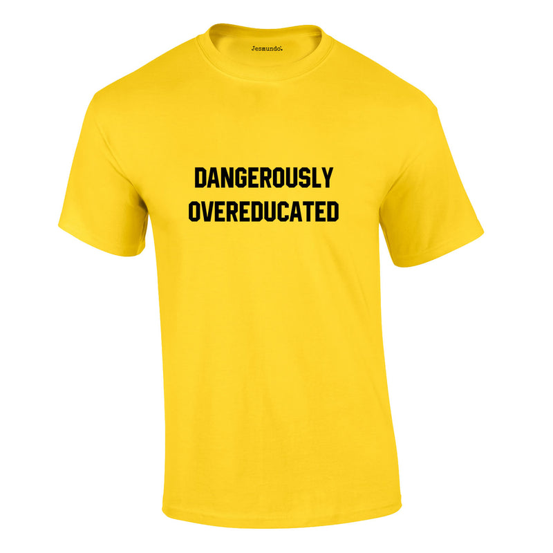Dangerously Overeducated Tee In Yellow