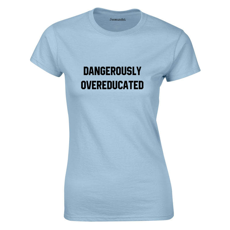 Dangerously Overeducated Women's Top In Sky