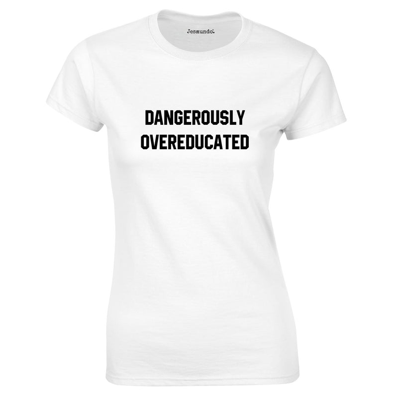 Dangerously Overeducated Women's Top In White