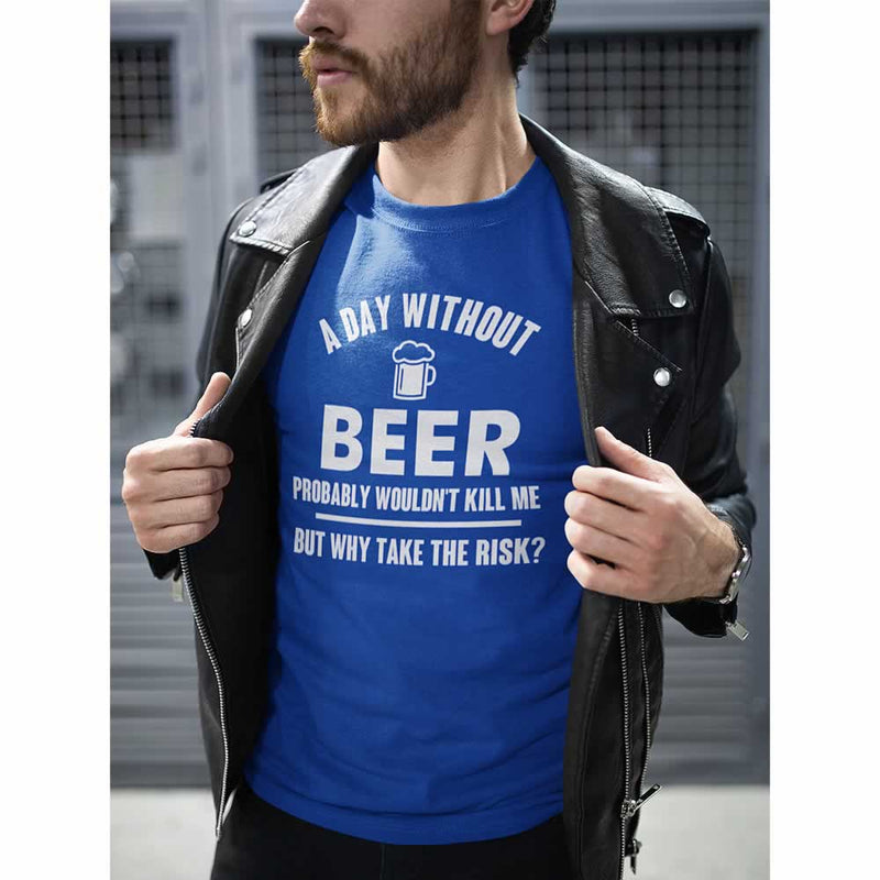 A Day Without Beer Probably Wouldn't Kill Me Tee