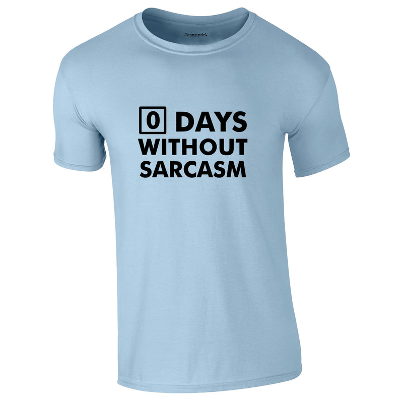 Days Without Sarcasm Tee In Sky