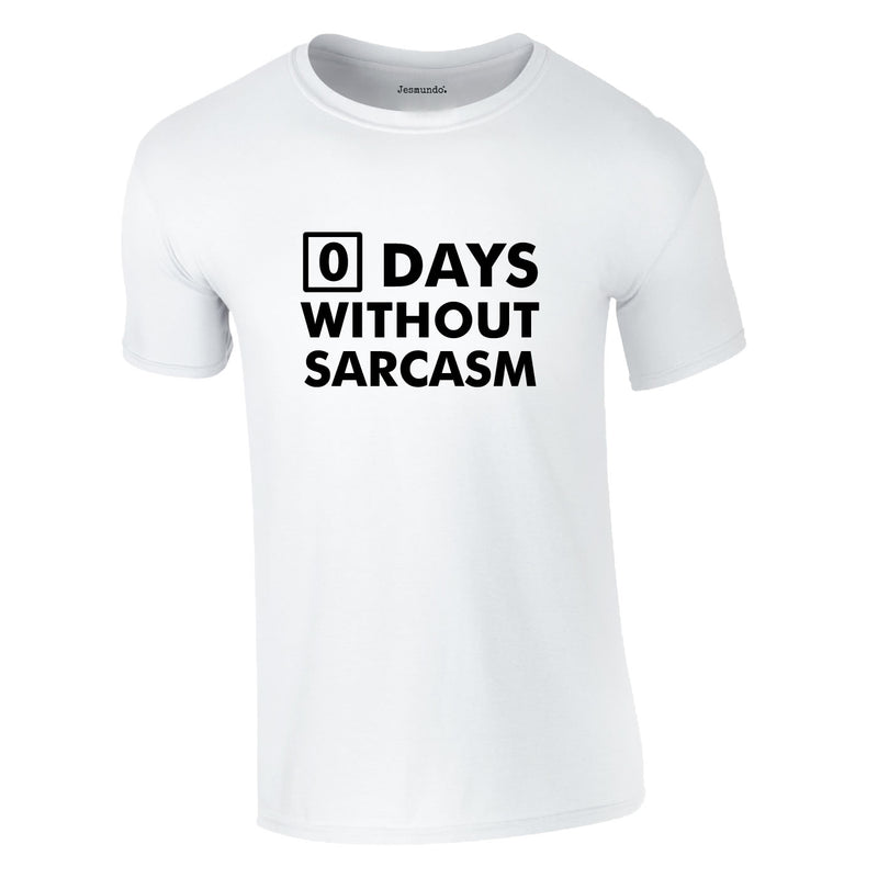 Days Without Sarcasm Tee In White