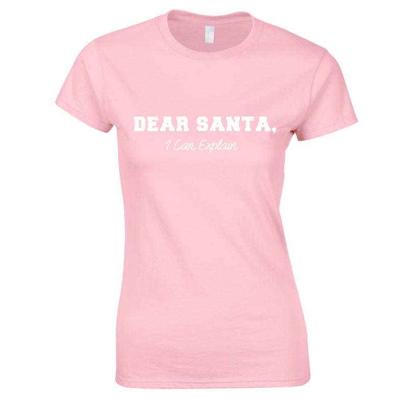 Dear Santa I Can Explain Ladies Top Pink