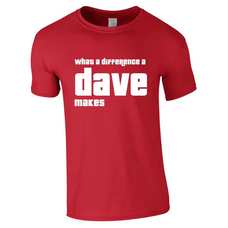What A Difference A Dave Makes Tee In Red