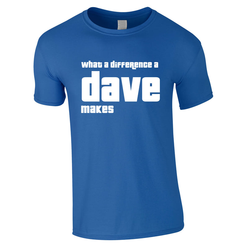 What A Difference A Dave Makes Tee In Royal