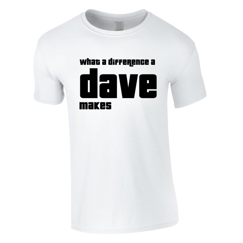 What A Difference A Dave Makes Tee In White