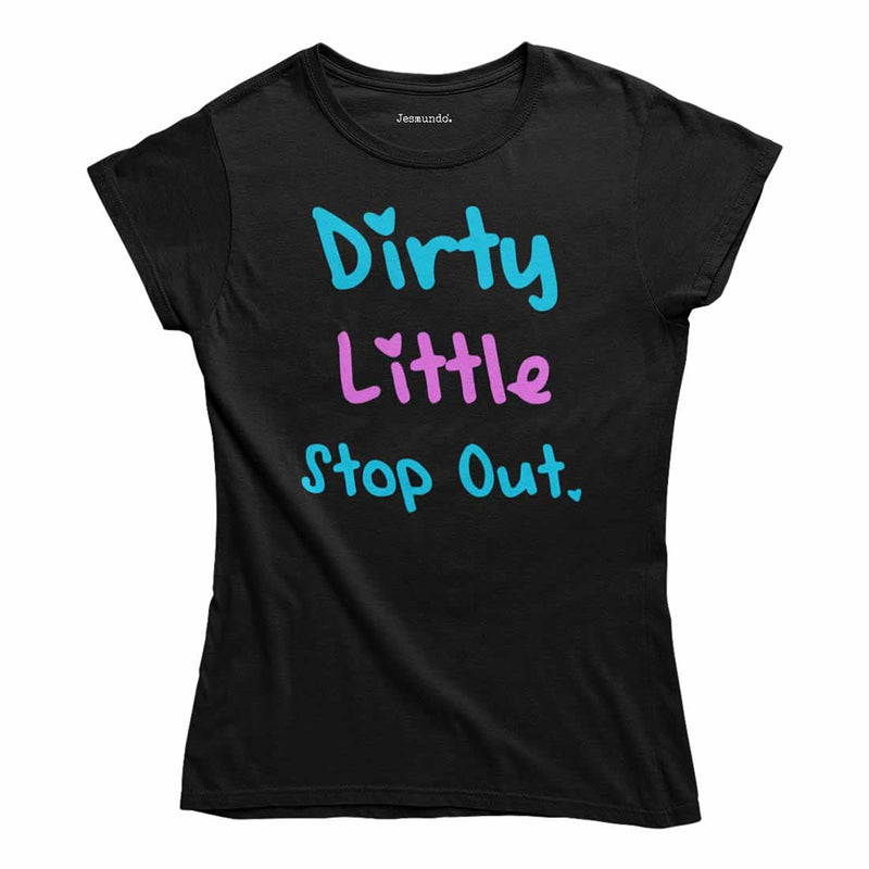 Dirty Little Stop Out Top