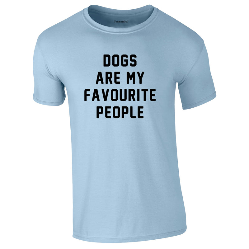 Dogs Are My Favourite People Tee In Sky