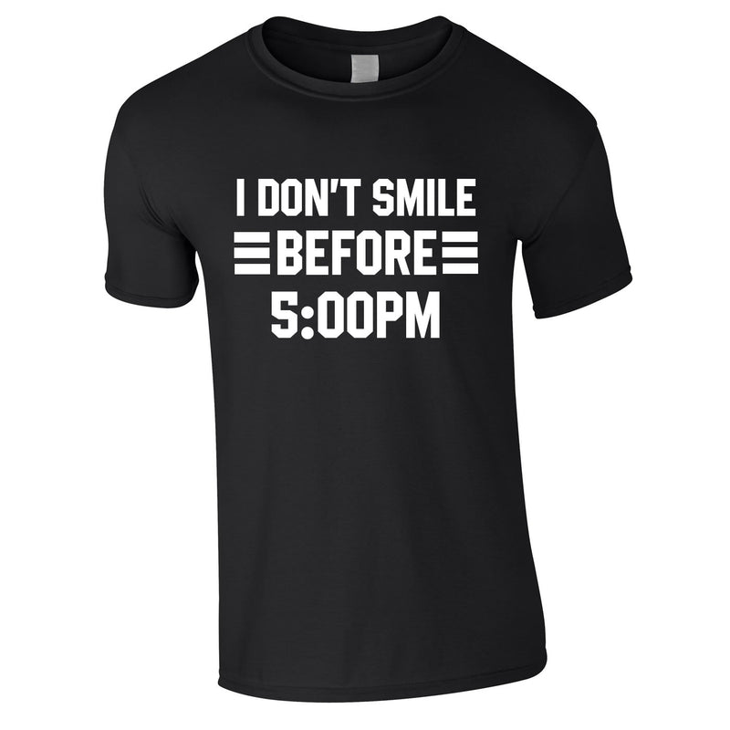 I Don't Smile Before 5PM Tee In Black
