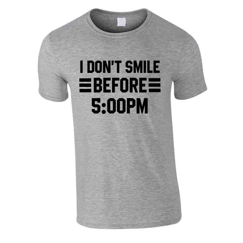 I Don't Smile Before 5PM Tee In Grey