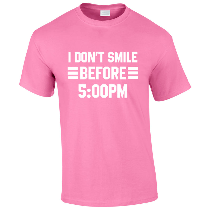 I Don't Smile Before 5PM Tee In Pink