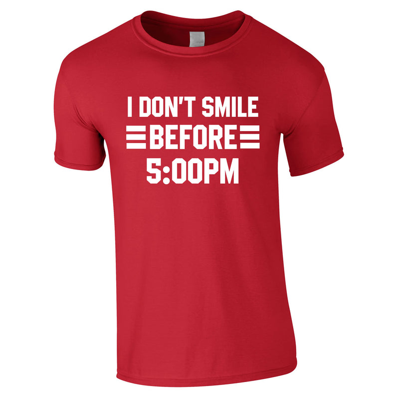 I Don't Smile Before 5PM Tee In Red