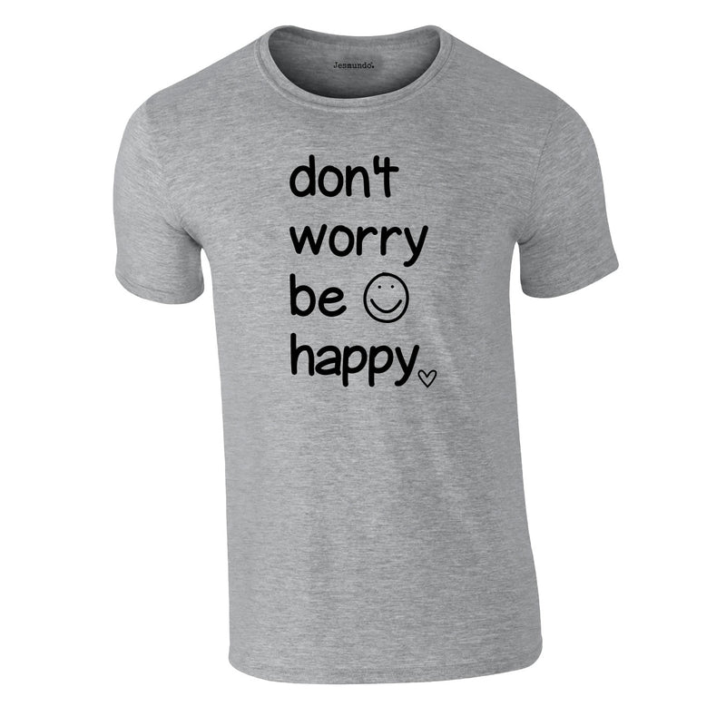 Don't Worry Be Happy Tee In Grey