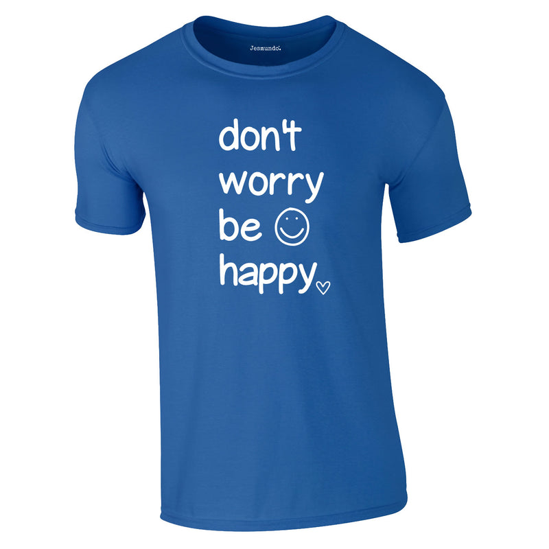 Don't Worry Be Happy Tee In Royal