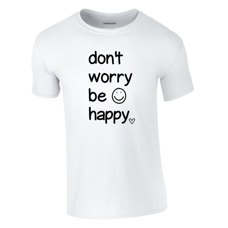 Don't Worry Be Happy Tee In White