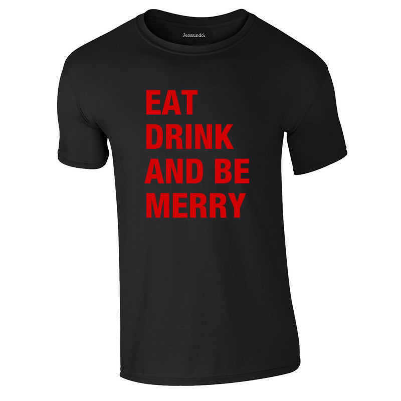 Eat Drink Be Merry Tee In Black