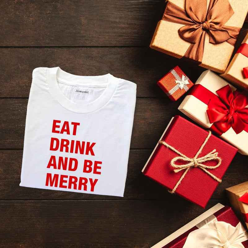 Eat Drink Be Merry T-Shirt