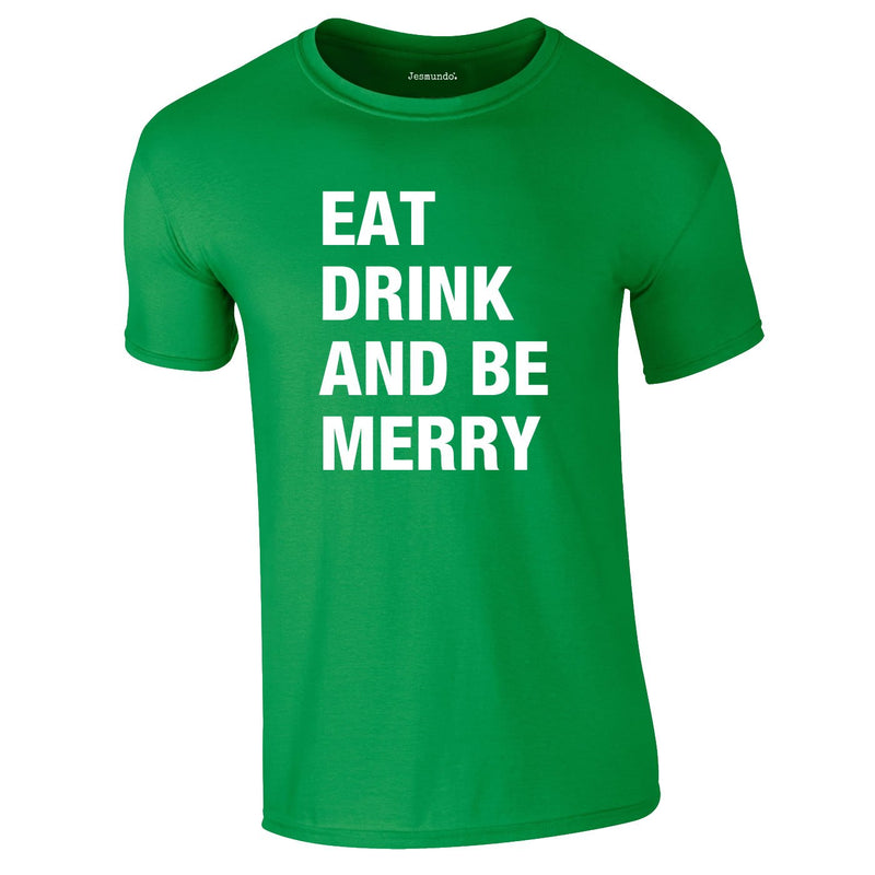 Eat Drink Be Merry Tee In Green