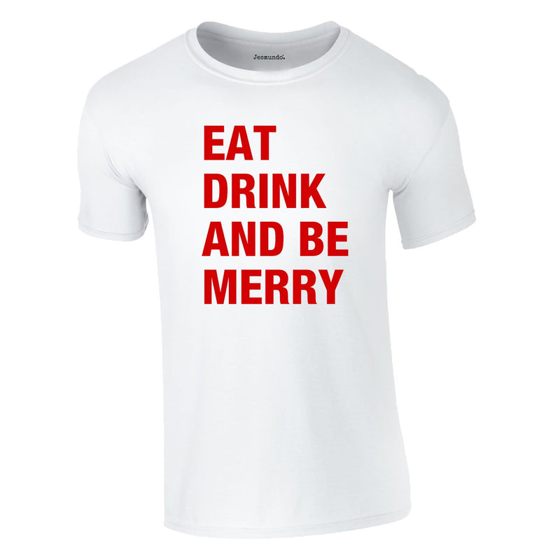 Eat Drink Be Merry Tee In White