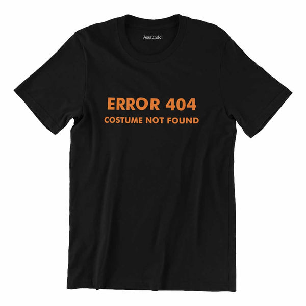 Error 404 Costume Not Found Tee