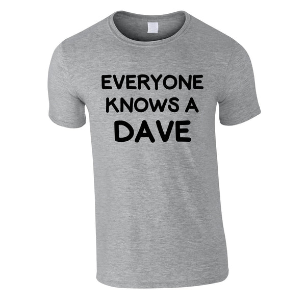 Everyone Knows A Dave Tee In Grey