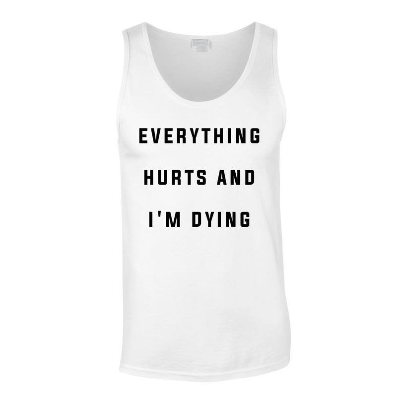 Everything Hurts And I'm Dying Vest In White