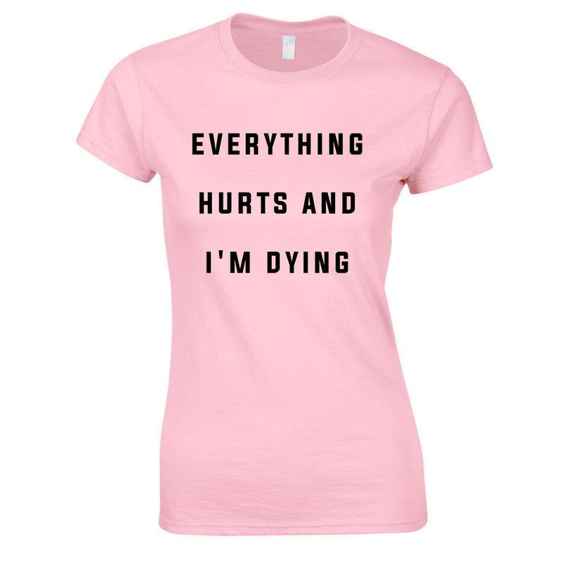 Everything Hurts And I'm Dying Women's Top In Pink