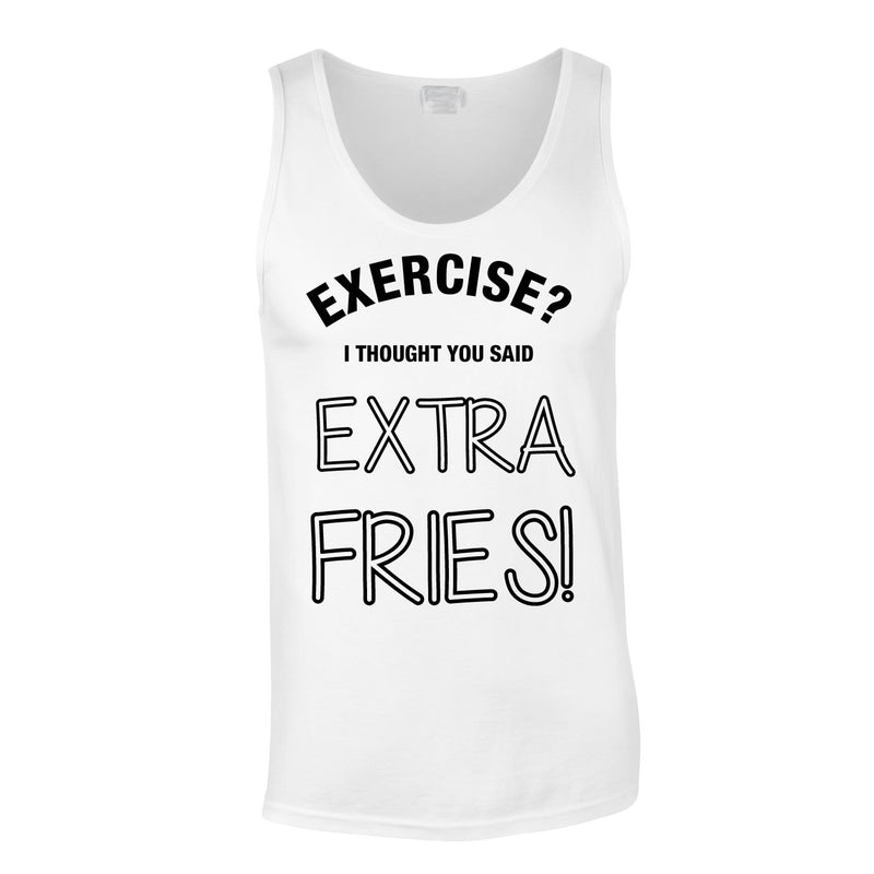 Exercise? I Thought You Said Extra Fries Vest In White